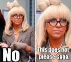 Gaga is not pleased.