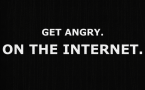Get angry. On the Internet.