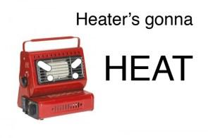 Heater's gonna heat