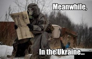 Meanwhile in the Ukraine
