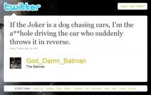 god damn batman has a twitter