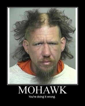 Mohawk – You`re doing it wrong