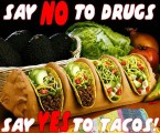 Drugs vs. Tacos