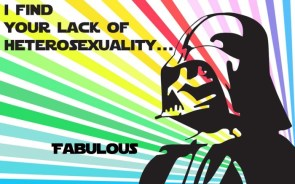 I find your lack of heterosexuality..