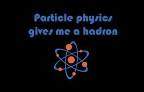 Particle physics gives me a hadron wallpaper