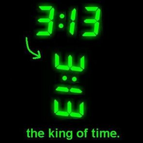 3:13, the king of time