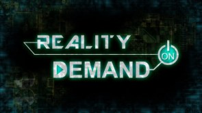 Reality on Demand