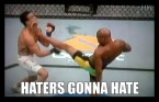 Haters gunna hate!