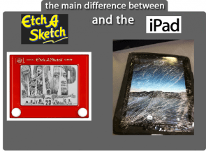 the main difference between etch a sketch and ipad
