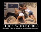 Thick White Girls Motivational Poster