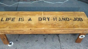 Life is a dry hand job