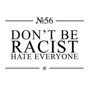 Dont be racist