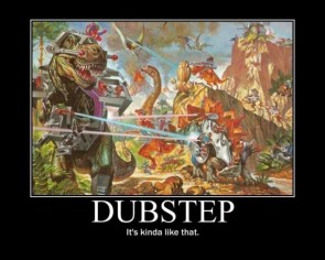 Dubstep – It's kinda like that
