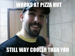 Works at pizza hut