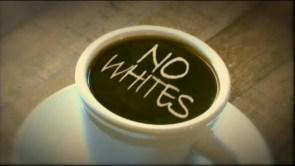 no whites