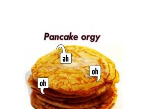 pancake orgy