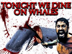 TONIGHT WE DINE ON WHALE