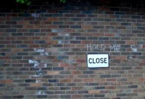 Hold Me (Close) graffiti