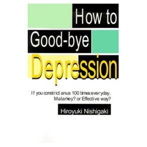 How To Good-bye Depression!