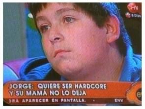 Jorge wants to be Hardcore
