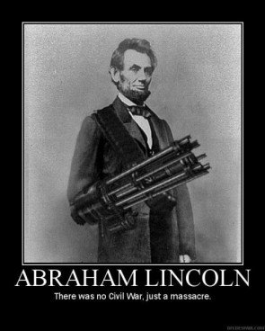Lincoln – there was no civil war, just a massacre