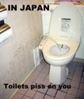 In japan, toilet piss on you