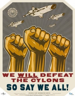 We Will defeat the cylons! So say we all!