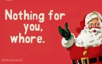 Santa hates whores