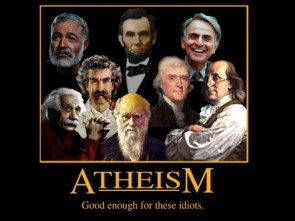 Atheism – Good Enough For These Idiots
