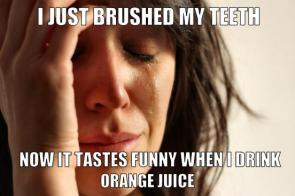 First World Problems – Orange Juice