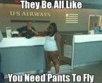 Need pants