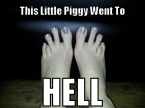 This little piggy went to HELL