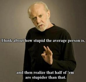 George Carlin on Stupid