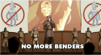 No more benders