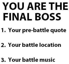 I am the final boss