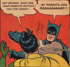 Hey batman! What are your parents getting you for christmas?