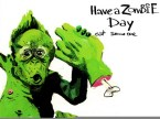 Have A Zombie Day!