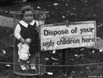 Dispose of Your Ugly Children Here