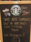 Starbucks – out of coffee, but Try Our Pastries!!