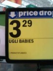 Ugli Babies, now only $3.29!