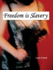 NSFW: Freedom is Slavery