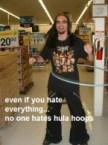 How can you hate hula hoop?