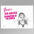Jesus: Hide and seek champion of the world