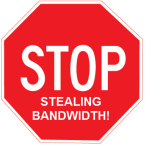 Stop Stealing Bandwidth