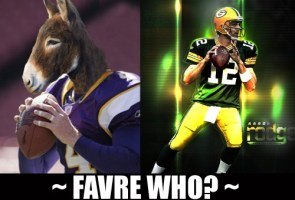 FAVRE WHO?