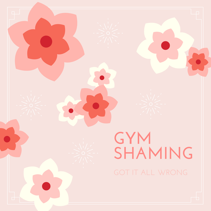Gym Shaming…Got It All Wrong