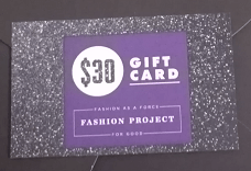 $30 Fashion Project Gift Card