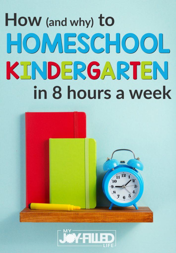 Homeschool Kindergarten in 8 Hours a Week - My Joy-Filled Life