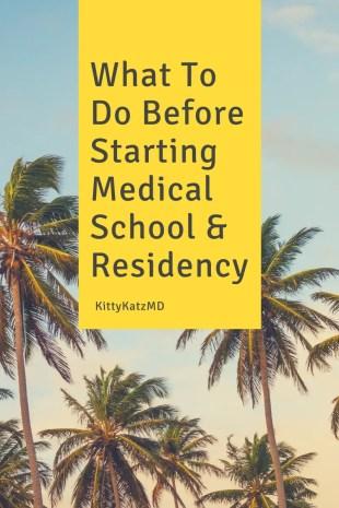 What To Do Before Starting Med School & Residency