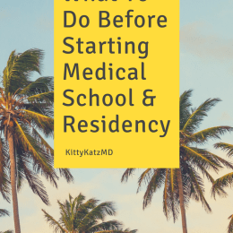 What To Do Before Starting Med School & Residency